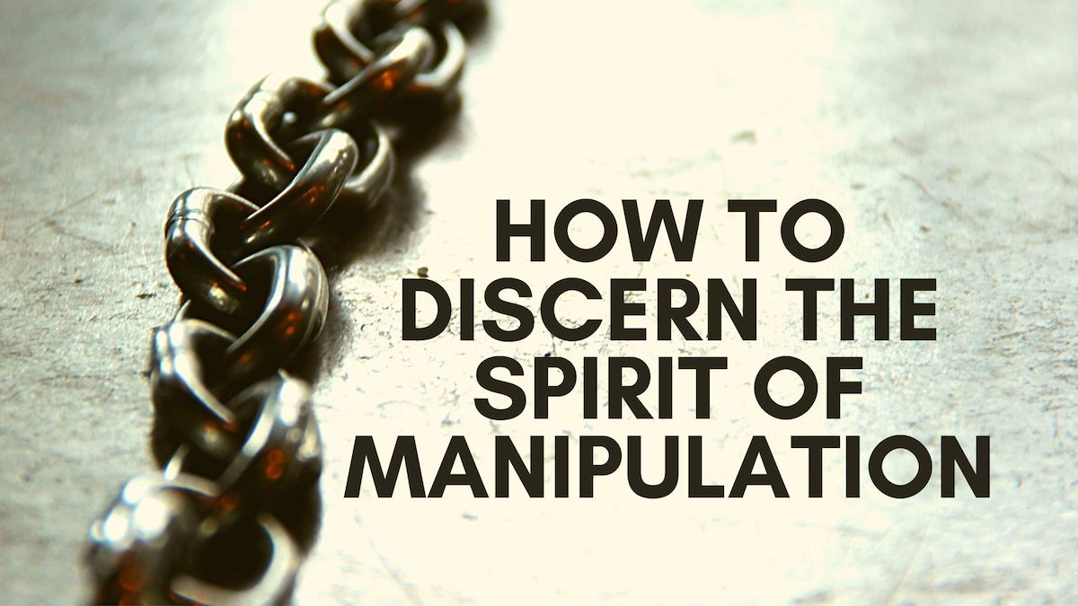 discern the manipulative spirit