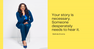 Your story is necessary.